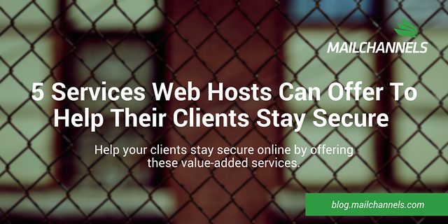 5 Services Web Hosts Can Offer To Help Their Clients Stay Secure.png